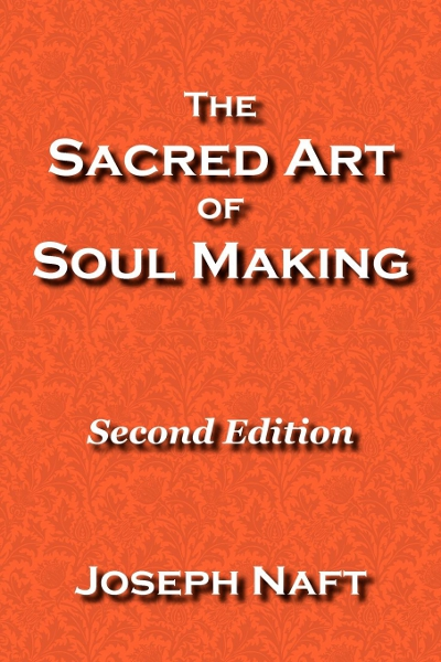 The Sacred Art of Soul Making: Balance and Depth in Spiritual Practice